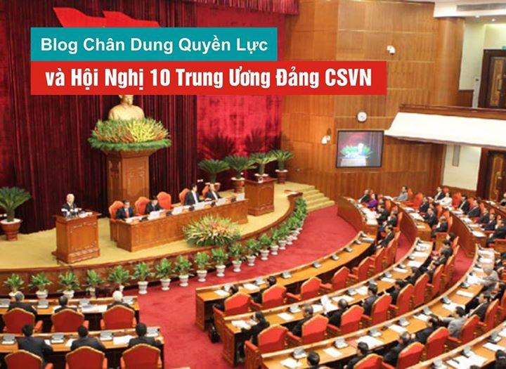 Blog Chân Dung Quyền Lực và Hội Nghị 10 Trung Uơng Đảng CSVN (Lý Thái Hùng)