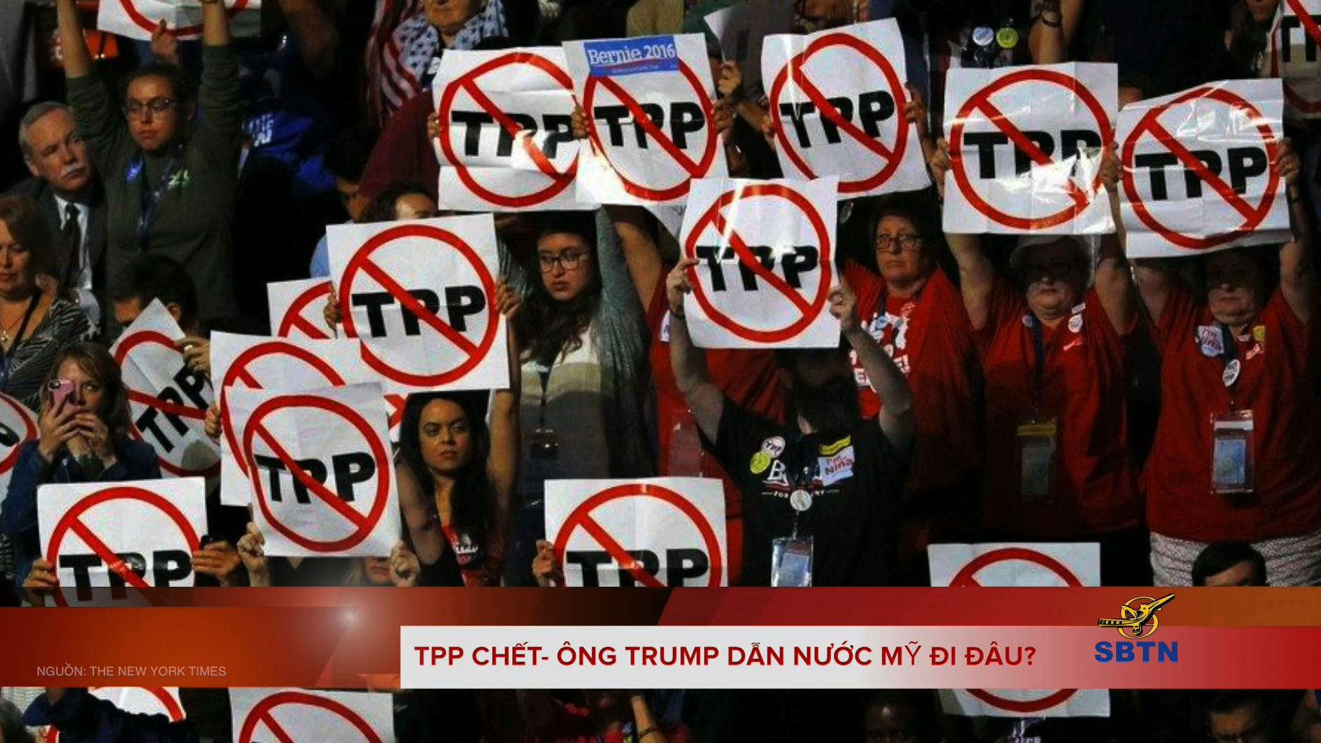 TPP chết – Ông Trump dẫn nước Mỹ đi đâu?