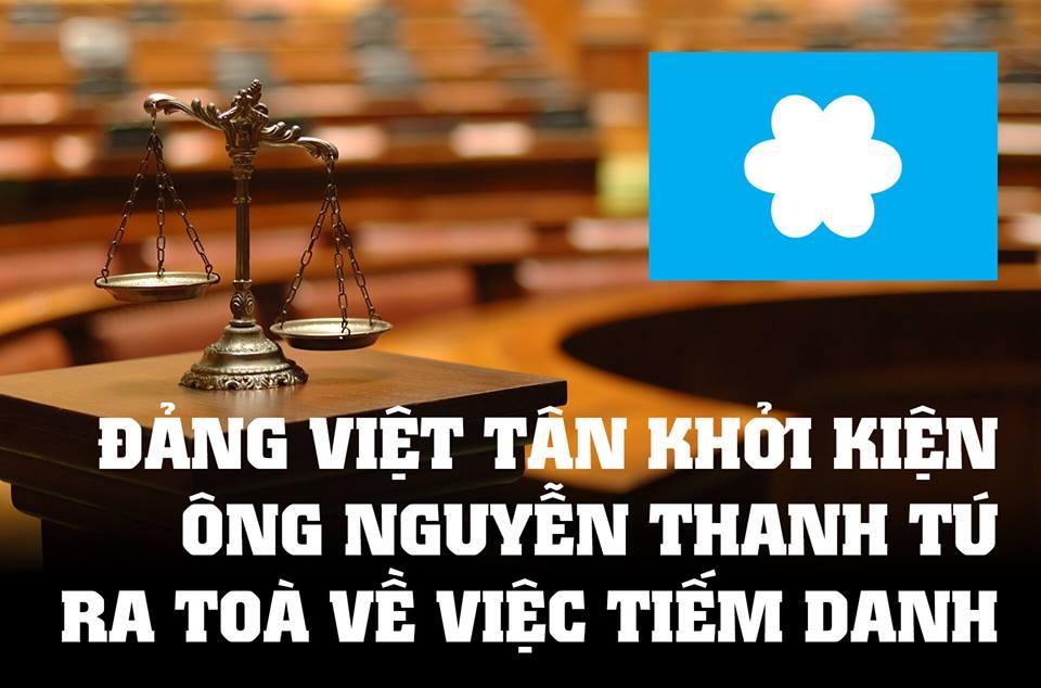 Đảng Việt Tân chính thức khởi kiện ông Nguyễn Thanh Tú