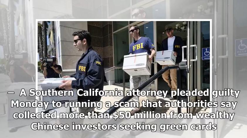 Một luật sư California thú nhận lừa đảo Visa EB-5 lấy của khách hàng 50 triệu Mỹ Kim