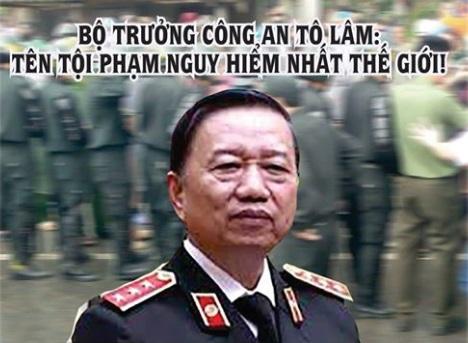 Bộ trưởng công an Tô Lâm: tên tội phạm nguy hiểm nhất thế giới! (Nguyễn Văn Đài/RFA)