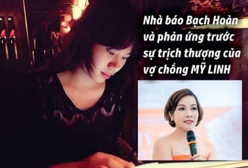 Nhà báo Bạch Hoàn: …Phản ứng trước sự trịch thượng của vợ chồng Mỹ Linh