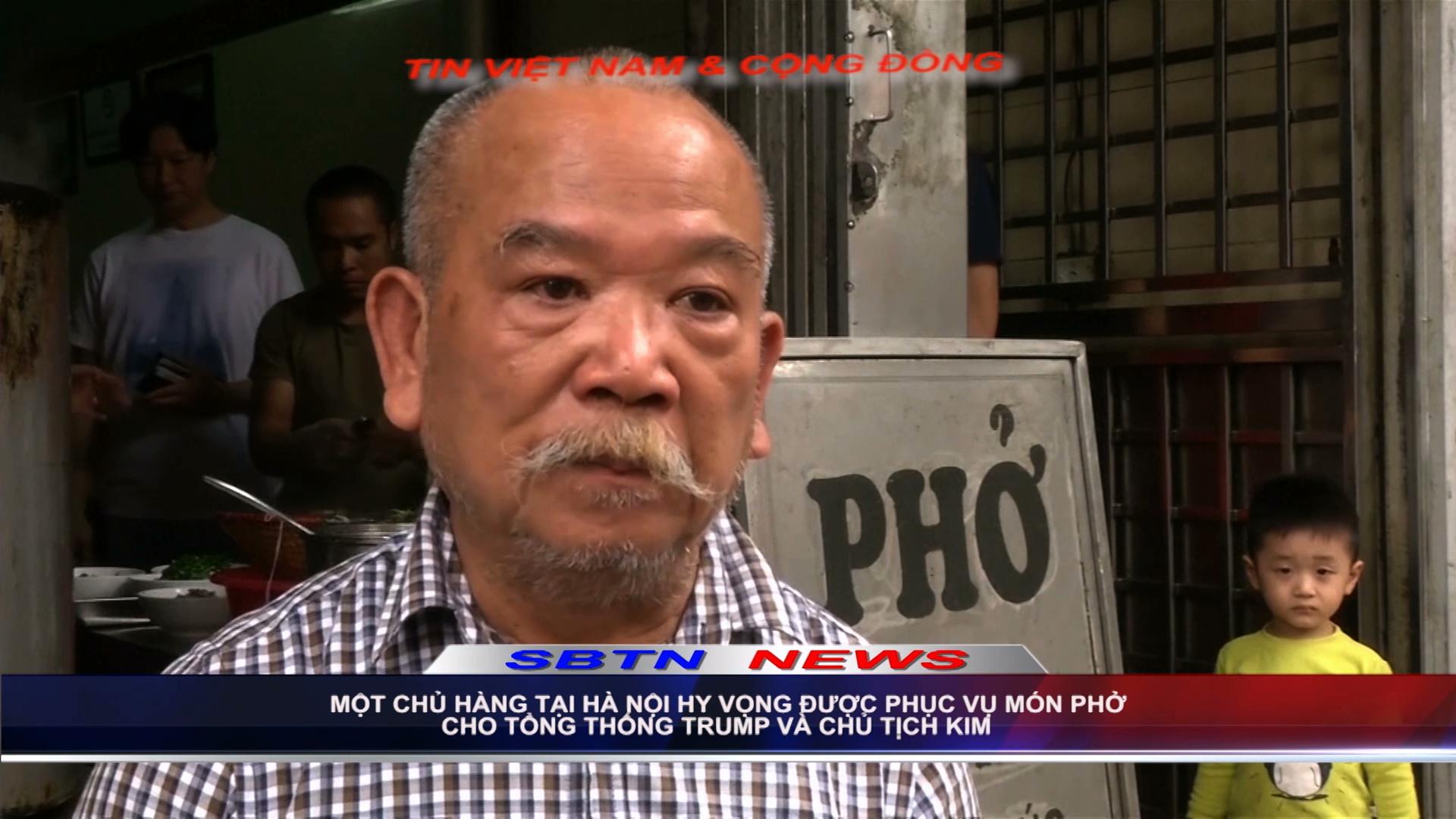Chủ một nhà hàng tại Hà Nội hy vọng được phục vụ món phở cho Tổng thống Trump và Chủ tịch Kim