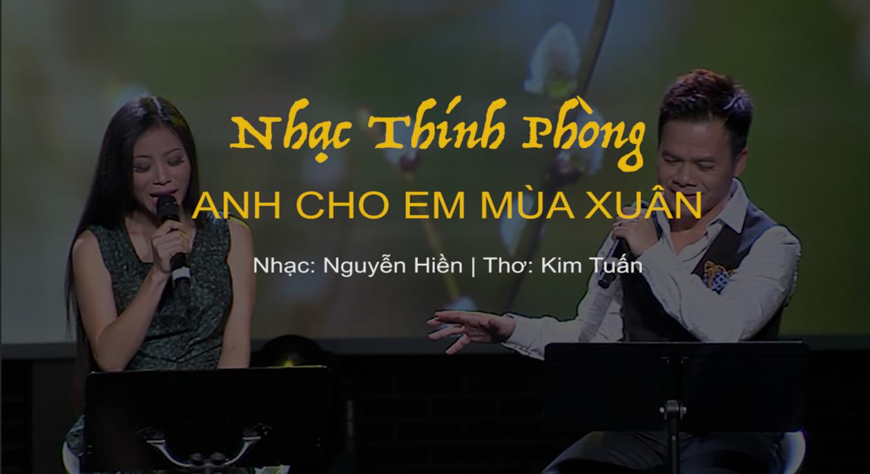 Anh Cho Em Mùa Xuân   Nhạc: Nguyễn Hiền   Thơ: Kim Tuấn   NHẠC THÍNH PHÒNG