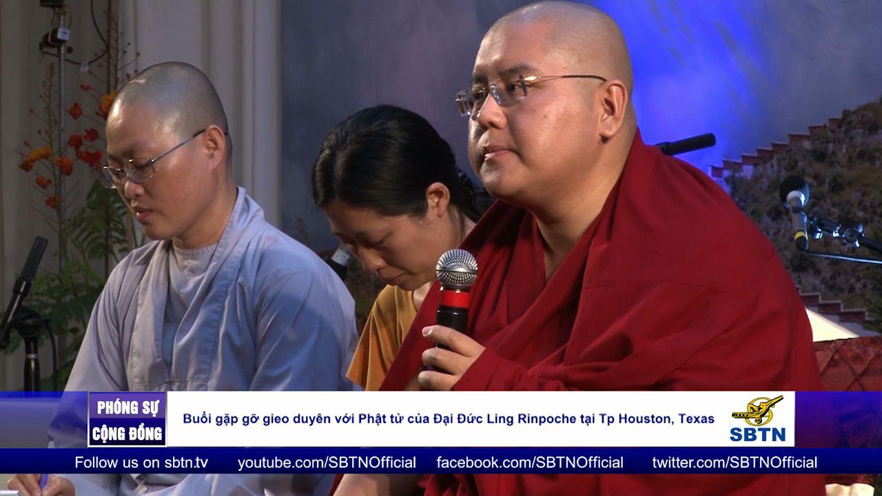 Đại Đức Ling Rinpoche 7th gieo duyên đến Phật tử ở Houston