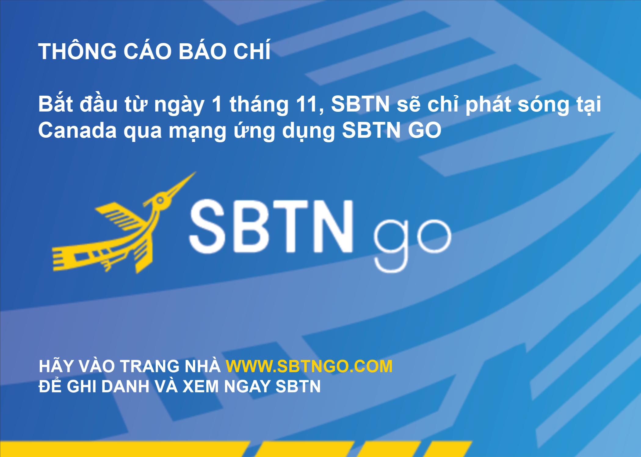 Bắt đầu từ ngày 1 tháng 11, SBTN sẽ chỉ phát sóng tại Canada qua mạng ứng dụng SBTN GO