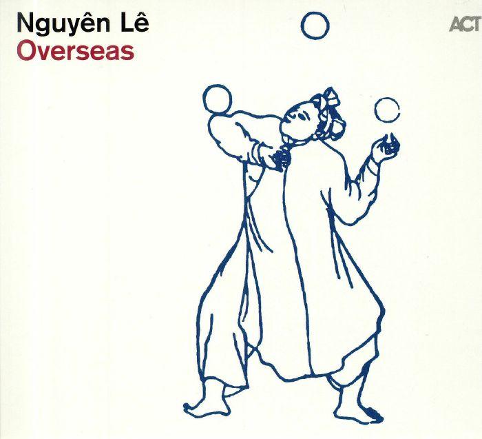 Một số nhận xét về Overseas – Album mới nhất của nhạc sĩ Nguyên Lê