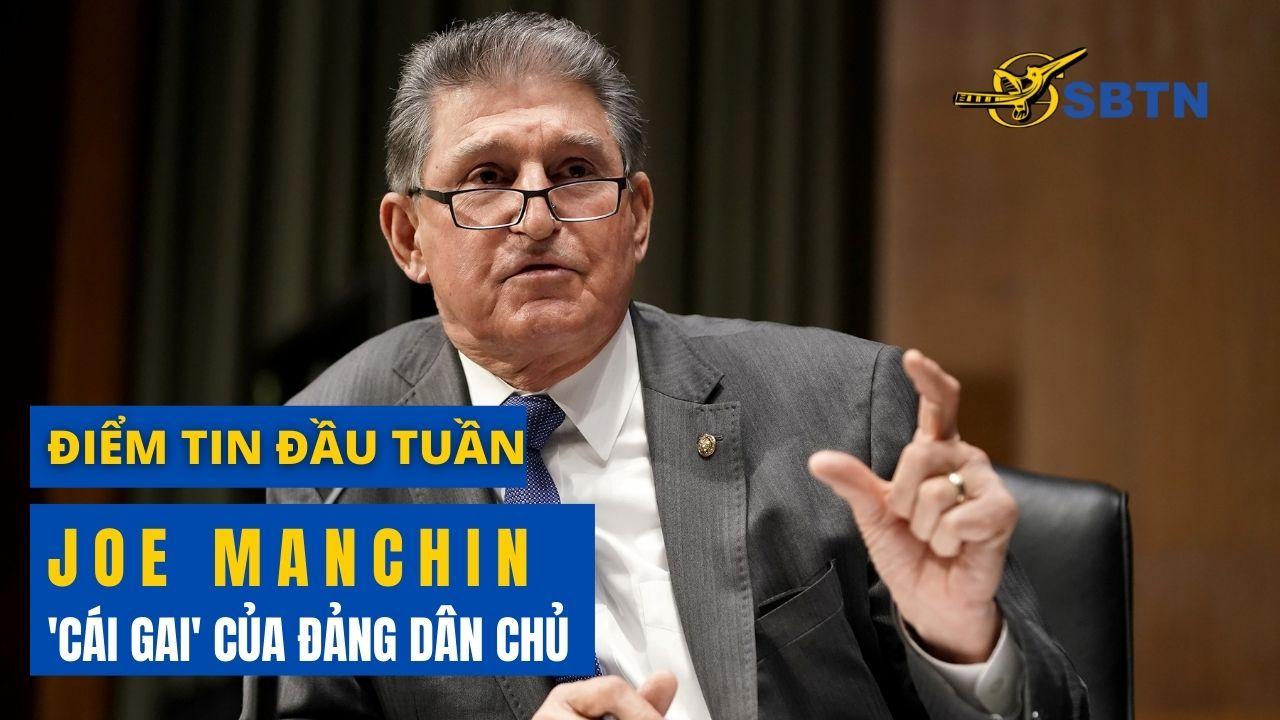JOE MANCHIN, 'CÁI GAI' CỦA ĐẢNG DÂN CHỦ